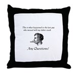 Don't Mess With My Fabric Sta Throw Pillow