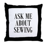 Ask Me About Sewing Throw Pillow