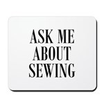 Ask Me About Sewing Mousepad