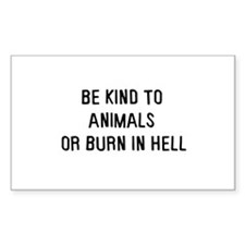 Be kind to animals Rectangle Bumper Stickers