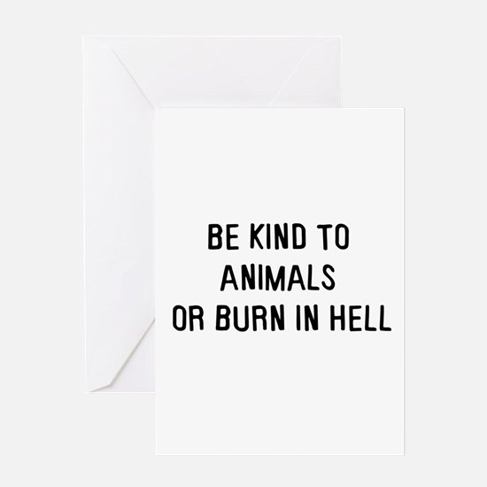 Be kind to animals Greeting Card