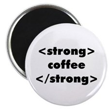 Strong Coffee Magnet