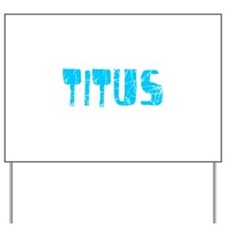 Titus Faded (Blue) Yard Sign