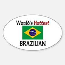 World's Hottest Brazilian Oval Decal