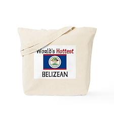 World's Hottest Belizean Tote Bag
