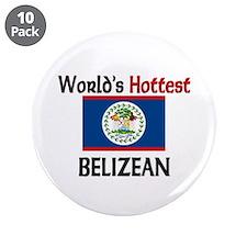 """World's Hottest Belizean 3.5"""" Button (10 pack)"""