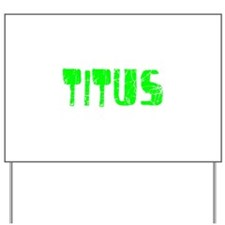 Titus Faded (Green) Yard Sign