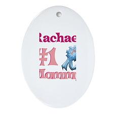 Rachael - #1 Mommy Oval Ornament