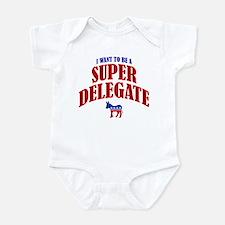 I Want To Be A Super Delegate Infant Bodysuit