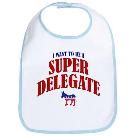 I Want To Be A Super Delegate Bib