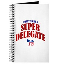 I Want To Be A Super Delegate Journal