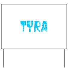 Tyra Faded (Blue) Yard Sign