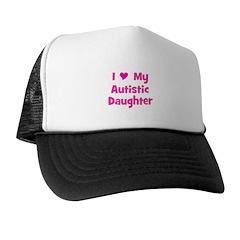 I Love (heart) My Autistic Da Trucker Hat