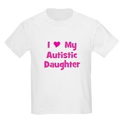 I Love (heart) My Autistic Da T-Shirt