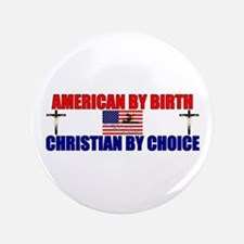 """""""American By Birth, Christian By Choice"""""""