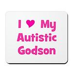 I Love My Autistic Godson Mousepad