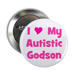 "I Love My Autistic Godson 2.25"" Button"