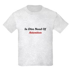 Dire Need Of Attention T-Shirt