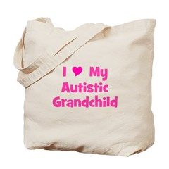 I Love My Autistic Grandchild Tote Bag