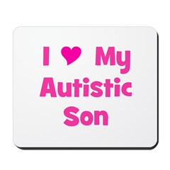 I Love My Autistic Son Mousepad