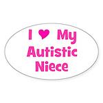 I Love My Autistic Niece Oval Sticker