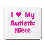 I Love My Autistic Niece Mousepad
