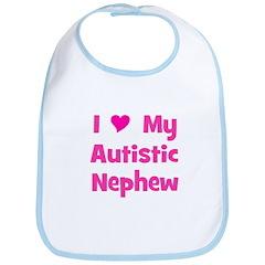 I Love My Autistic Nephew Bib