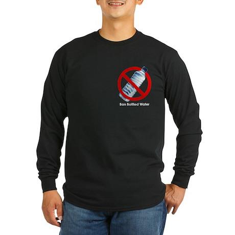 Ban Bottled Water Long Sleeve Dark T-Shirt