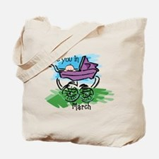 See You In March Tote Bag