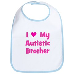 I Love My Autistic Brother Bib