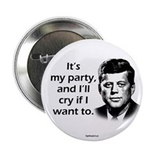 "Kennedy - I'll Cry 2.25"" Button (10 pack)"