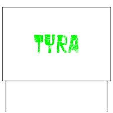 Tyra Faded (Green) Yard Sign