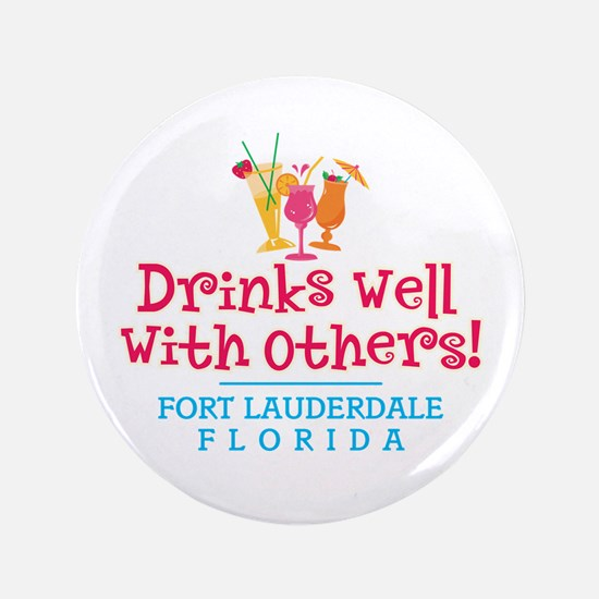 "Drinks Well With Others - 3.5"" Button"