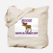 Moose Trapped In A Woman's Body Tote Bag