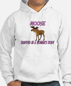 Moose Trapped In A Woman's Body Hoodie