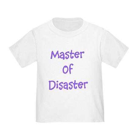 Master Of Disaster Toddler T-Shirt