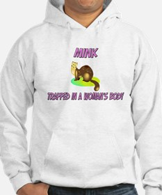 Mink Trapped In A Woman's Body Hoodie