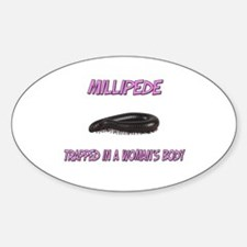 Millipede Trapped In A Woman's Body Oval Decal