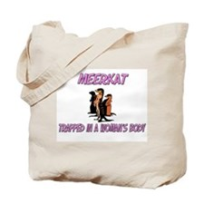 Meerkat Trapped In A Woman's Body Tote Bag