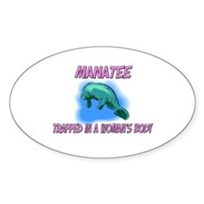 Manatee Trapped In A Woman's Body Oval Decal