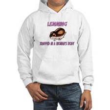Lemming Trapped In A Woman's Body Hoodie