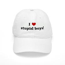 I Love stupid boys! Baseball Cap