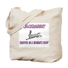 Jackrabbit Trapped In A Woman's Body Tote Bag