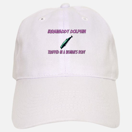 Irrawaddy Dolphin Trapped In A Woman's Body Baseball Baseball Cap