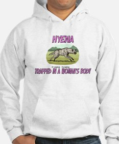 Hyena Trapped In A Woman's Body Hoodie