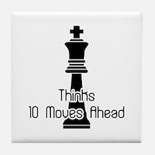Thinks 10 Moves Ahead Tile Coaster