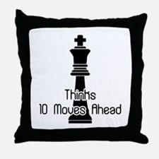 Thinks 10 Moves Ahead Throw Pillow
