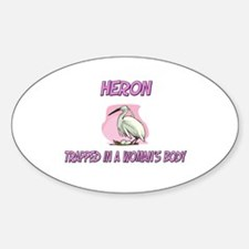 Heron Trapped In A Woman's Body Oval Decal