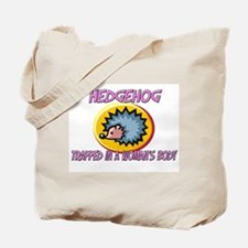 Hedgehog Trapped In A Woman's Body Tote Bag