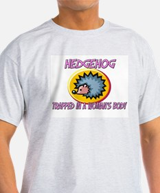 Hedgehog Trapped In A Woman's Body T-Shirt